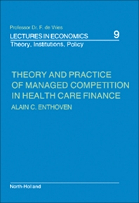 Theory and Practice of Managed Competition in Health Care Finance - 1st Edition - ISBN: 9780444703590, 9781483292724