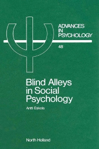 Blind Alleys in Social Psychology - 1st Edition - ISBN: 9780444703606, 9780080867021