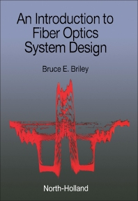 An Introduction to Fiber Optics System Design - 1st Edition - ISBN: 9780444704986, 9781483293868