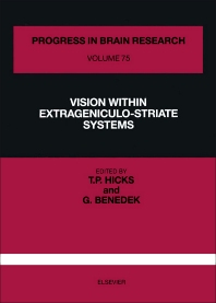 Vision Within Extrageniculo-Striate Systems - 1st Edition - ISBN: 9780444809728, 9780080862002