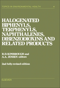 Cover image for Halogenated Biphenyls, Terphenyls, Naphthalenes, Dibenzodioxins and Related Products