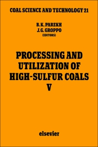 Processing and Utilization of High-Sulfur Coals V - 1st Edition - ISBN: 9780444814760, 9781483290270