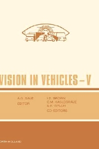 Vision in Vehicles V, 1st Edition,I.D. Brown,S.P. Taylor,C.M. Haslegrave,ISBN9780444814777