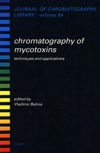 Chromatography of Mycotoxins - 1st Edition - ISBN: 9780444815217, 9780080858623
