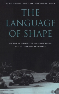The Language of Shape, 1st Edition,S. Hyde,Z. Blum,T. Landh,S. Lidin,B.W. Ninham,S. Andersson,K. Larsson,ISBN9780444815385