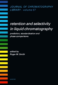 Retention and Selectivity in Liquid Chromatography, 1st Edition,R.M. Smith,ISBN9780444815392