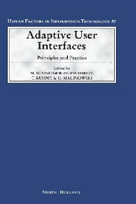 Adaptive User Interfaces, 1st Edition,M. Schneider-Hufschmidt,T. Kühme,U. Malinowski,ISBN9780444815453