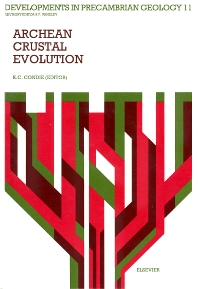 Archean Crustal Evolution - 1st Edition - ISBN: 9780444816214, 9780080869100