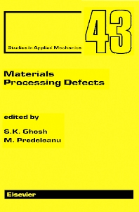 Materials Processing Defects - 1st Edition - ISBN: 9780444817068, 9780080544885
