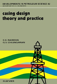 Casing Design - Theory and Practice - 1st Edition - ISBN: 9780444817433, 9780080528601