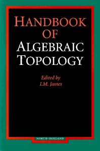 Handbook of Algebraic Topology, 1st Edition,I.M. James,ISBN9780444817792