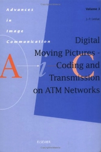 Cover image for Digital Moving Pictures - Coding and Transmission on ATM Networks