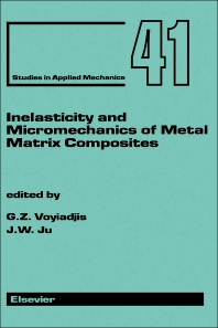 Inelasticity and Micromechanics of Metal Matrix Composites - 1st Edition - ISBN: 9780444818003, 9781483290447
