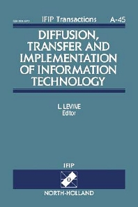 Diffusion, Transfer and Implementation of Information Technology - 1st Edition - ISBN: 9780444818560, 9780080933207