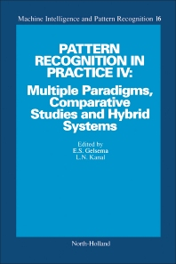 Cover image for Pattern Recognition in Practice IV: Multiple Paradigms, Comparative Studies and Hybrid Systems