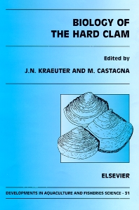 Biology of the Hard Clam, Volume 31 (Developments in Aquaculture and Fisheries Science) J.N. Kraeuter and M. Castagna