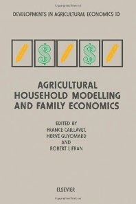 Agricultural Household Modelling and Family Economics - 1st Edition - ISBN: 9780444819697, 9780444599544