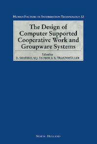 Cover image for The Design of Computer Supported Cooperative Work and Groupware Systems