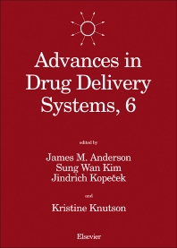 Advances in Drug Delivery Systems, 6 - 1st Edition - ISBN: 9780444820273, 9781483161570