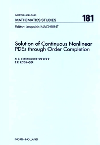 Solution of Continuous Nonlinear PDEs through Order Completion - 1st Edition - ISBN: 9780444820358, 9780080872926