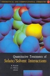 Quantitative Treatments of Solute/Solvent Interactions, 1st Edition,P. Politzer,J.S. Murray,ISBN9780444820549