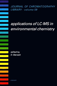 Applications of LC-MS in Environmental Chemistry, 1st Edition,Damia Barcelo,ISBN9780444820679