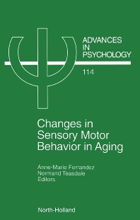 Changes in Sensory Motor Behavior in Aging, 1st Edition,A.-M. Ferrandez,N. Teasdale,ISBN9780444821010