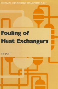 Fouling of Heat Exchangers, 1st Edition,T.R. Bott,ISBN9780444821867