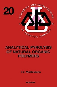Analytical Pyrolysis of Natural Organic Polymers, 1st Edition,S.C. Moldoveanu,ISBN9780444822031