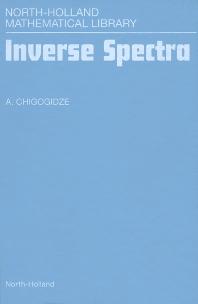 Inverse Spectra, 1st Edition,A. Chigogidze,ISBN9780444822253