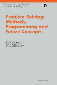Problem Solving: Methods, Programming and Future Concepts - 1st Edition - ISBN: 9780444822260, 9780080544830