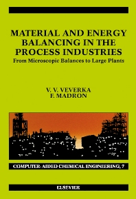 Material and Energy Balancing in the Process Industries, 1st Edition,V.V. Veverka,F. Madron,ISBN9780444824097