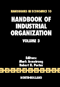 Handbook of Industrial Organization, 1st Edition,Mark Armstrong,Robert Porter,ISBN9780444824356
