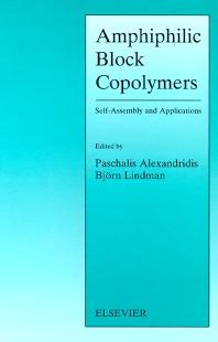 Amphiphilic Block Copolymers, 1st Edition,P. Alexandridis,B. Lindman,ISBN9780444824417