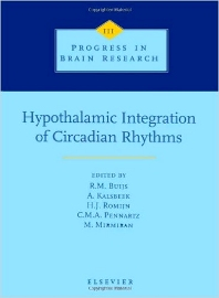 Hypothalamic Integration of Circadian Rhythms - 1st Edition - ISBN: 9780444824431, 9780080862361