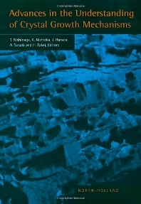 Advances in the Understanding of Crystal Growth Mechanisms - 1st Edition - ISBN: 9780444825049, 9780444598004