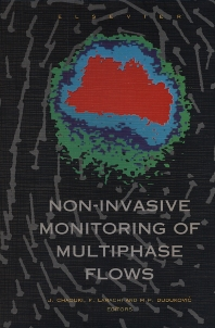 Non-Invasive Monitoring of Multiphase Flows - 1st Edition - ISBN: 9780444825216, 9780080537658