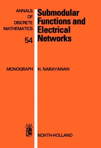 Submodular Functions and Electrical Networks - 1st Edition - ISBN: 9780444825230, 9780080867946