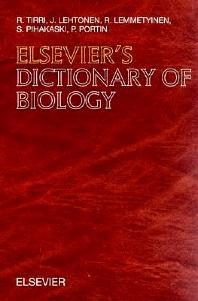 Elsevier's Dictionary of Biology, 1st Edition,R. Tirri,J. Lehtonen,R. Lemmetyinen,S. Pihakaski,P. Portin,ISBN9780444825254