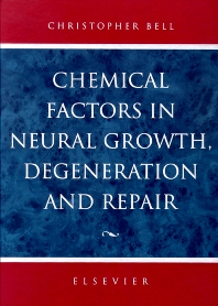 Chemical Factors in Neural Growth, Degeneration and Repair - 1st Edition - ISBN: 9780444825292, 9780080529035