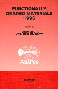 Functionally Graded Materials 1996 - 1st Edition - ISBN: 9780444825483, 9780080532097