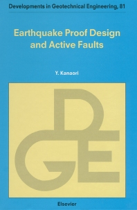Earthquake Proof Design and Active Faults - 1st Edition - ISBN: 9780444825629, 9780080530666
