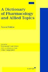 A Dictionary of Pharmacology and Allied Topics, 2nd Edition,D.R. Laurence,J.R. Carpenter,ISBN9780444825919