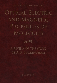 Optical, Electric and Magnetic Properties of Molecules, 1st Edition,D.C. Clary,B.J. Orr,ISBN9780444825964