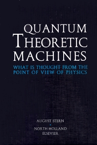 Quantum Theoretic Machines, 1st Edition,A. Stern,ISBN9780444826183