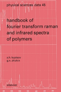 Handbook of Fourier Transform Raman and Infrared Spectra of Polymers, 1st Edition,A.H. Kuptsov,G.N. Zhizhin,ISBN9780444826206