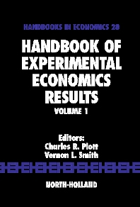 Handbook of Experimental Economics Results - 1st Edition - ISBN: 9780444826428, 9780080887968