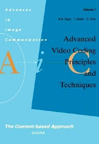 Advanced Video Coding: Principles and Techniques, 1st Edition,K.N. Ngan,T. Meier,D. Chai,ISBN9780444826671