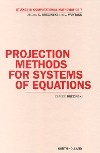 Projection Methods for Systems of Equations - 1st Edition - ISBN: 9780444827777, 9780080515250