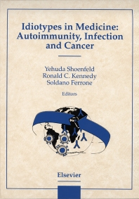 Idiotypes in Medicine: Autoimmunity, Infection and Cancer, 1st Edition,R.C. Kennedy,S. Ferrone,Yehuda Shoenfeld,ISBN9780444828071